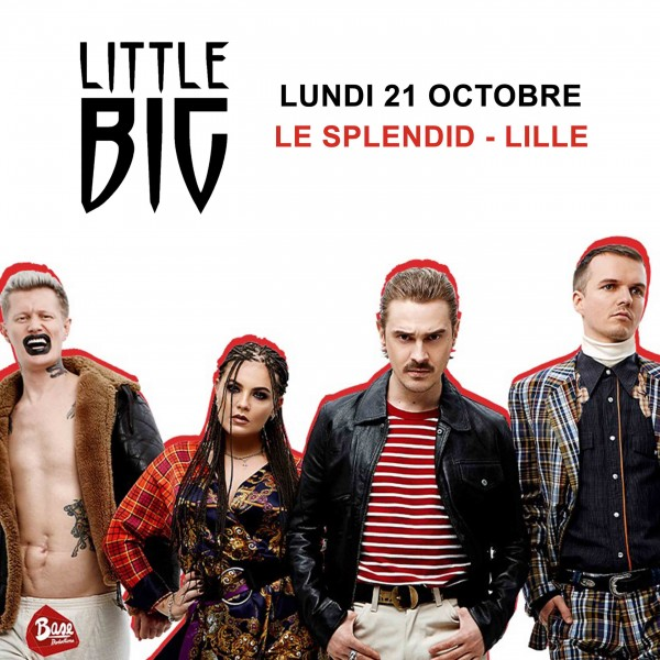 LITTLE BIG - LE SPLENDID - LILLE -  le 21/10/2019 à 20H00