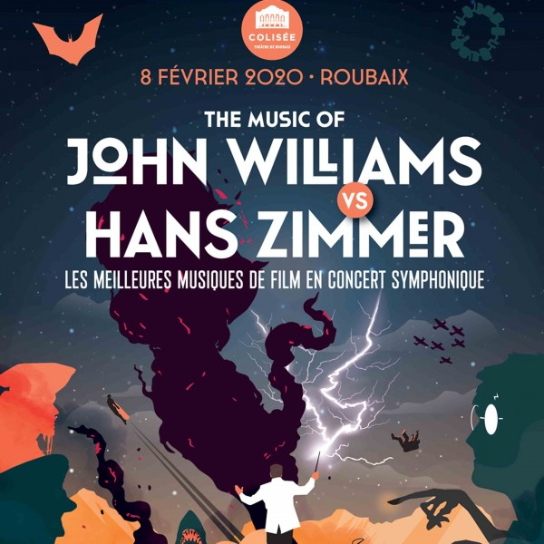THE MUSIC OF JOHN WILLIAMS VS HANS ZIMMER - LE COLISEE - ROUBAIX - SAM. 08/02/2020 à 20H00