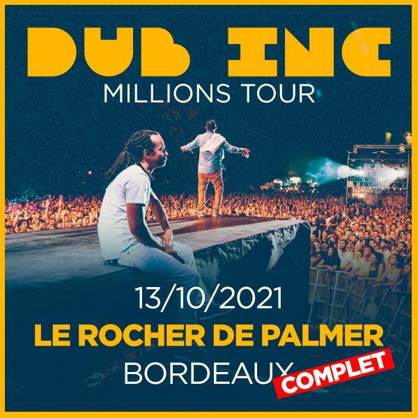 DUB INC ***COMPLET*** - LE ROCHER DE PALMER - CENON - MER. 13/10/2021 à 20H30