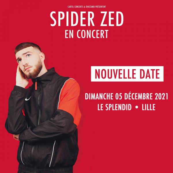 SPIDER ZED - LE SPLENDID - LILLE - DIM. 05/12/2021 à 20H00