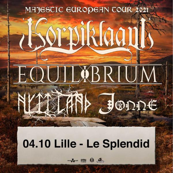 KORPIKLAANI + EQUILIBRIUM + NYTT LAND + JONNE - LE SPLENDID - LILLE - LUN. 04/10/2021 à 20H00