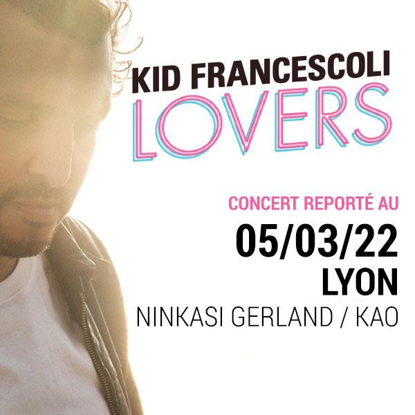 KID FRANCESCOLI - NINKASI GERLAND / KAO - LYON - SAM. 05/03/2022 à 19H30