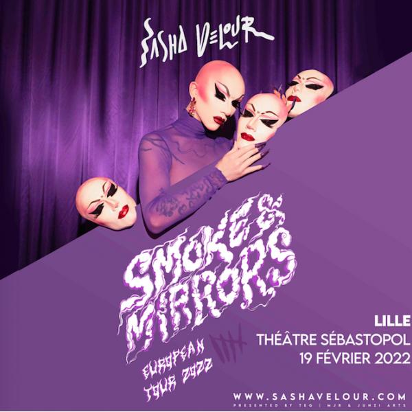 SASHA VELOUR 'SMOKE & MIRRORS' - THEATRE SEBASTOPOL - LILLE - SAM. 19/02/2022 à 20H00