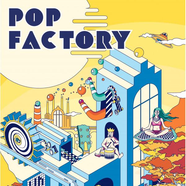 POP FACTORY - SAISON 3 - PASS 2 JOURS - LE GRAND MIX - TOURCOING - VEN. 24 & SAM. 25/09/2021 à partir de 19H00