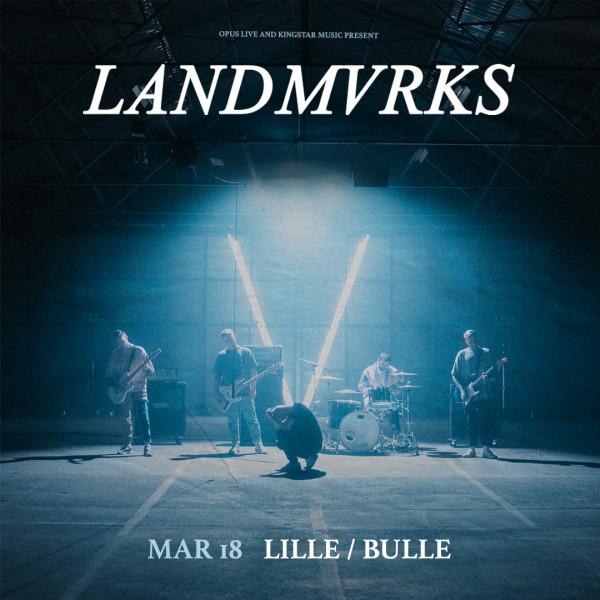 LANDMVRKS - LA BULLE CAFÉ - LILLE - VEN. 18/03/2022 à 20H30