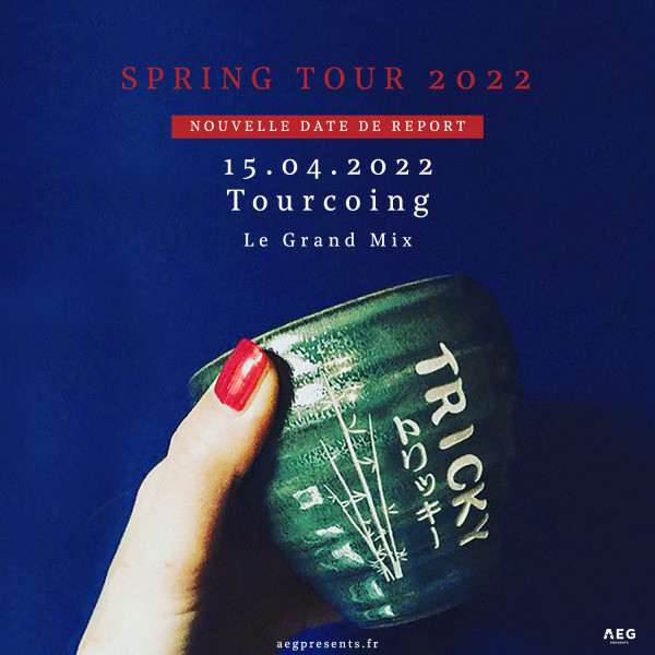 TRICKY - LE GRAND MIX - TOURCOING - VEN. 15/04/2022 à 20H00
