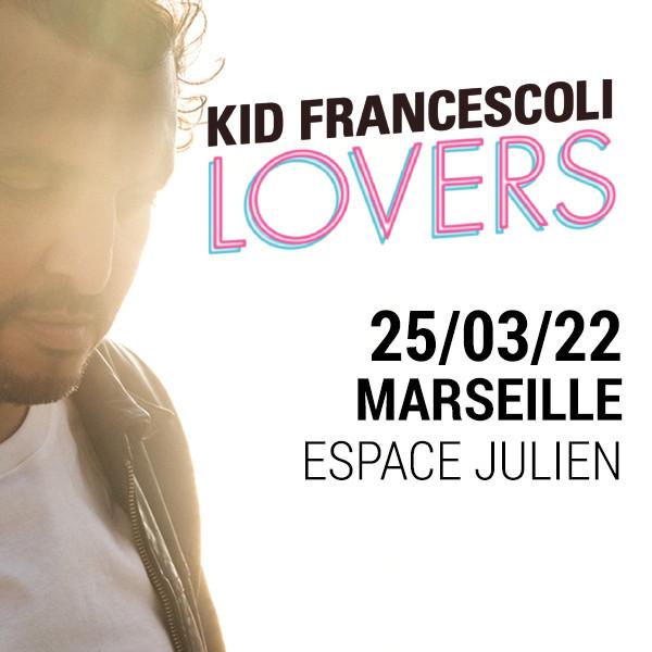 KID FRANCESCOLI - ESPACE JULIEN - MARSEILLE - VEN. 25/03/2022 à 20H30