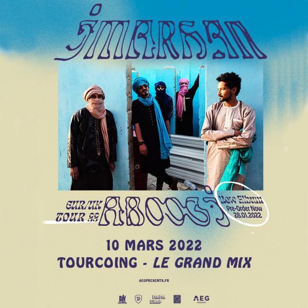IMARHAN - LE GRAND MIX - TOURCOING - JEU. 10/03/2022 à 20H00